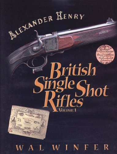 British Single Shot Rifles, Volume 1 -: Wal Winfer &