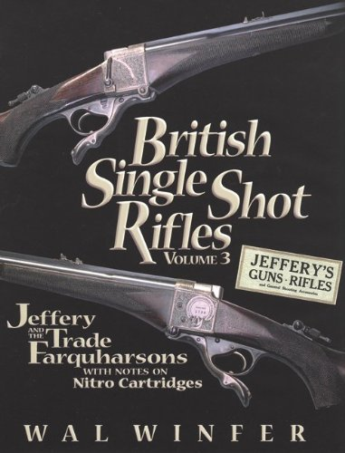 British Single Shot Rifles, Volume 3; Jeffery: Wal Winfer