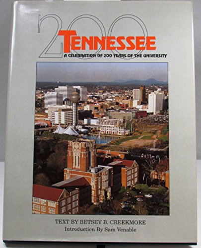 Tennessee: A Celebration of 200 Years of the University: Creekmore, Betsey B.