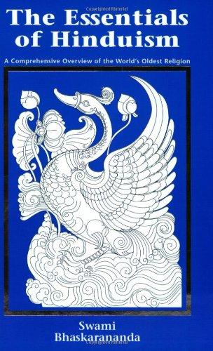 The Essentials of Hinduism: A Comprehensive Overview: Bhaskarananda, Swami