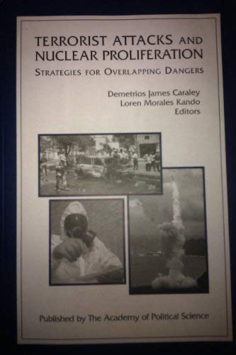 Terrorist Attacks and Nuclear Proliferation Strategies for Overlapping Dangers