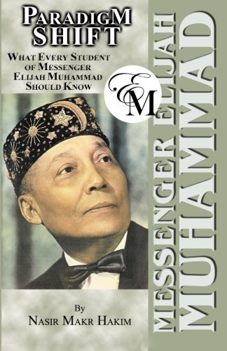 9781884855375: PARADIGM SHIFT - What Every Student of Elijah Muhammad Should Know