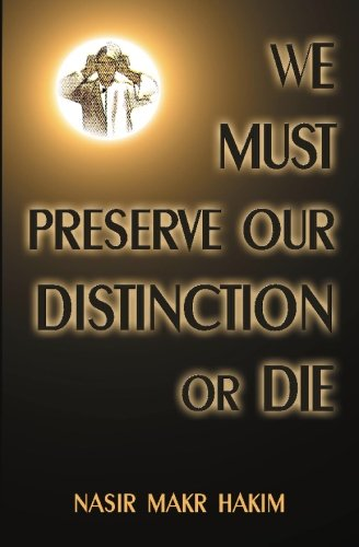 9781884855474: WE MUST PRESERVE OUR DISTINCTION OR DIE