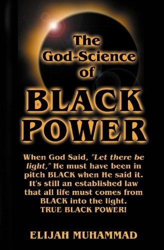 THE GOD-SCIENCE OF BLACK POWER: MUHAMMAD, ELIJAH