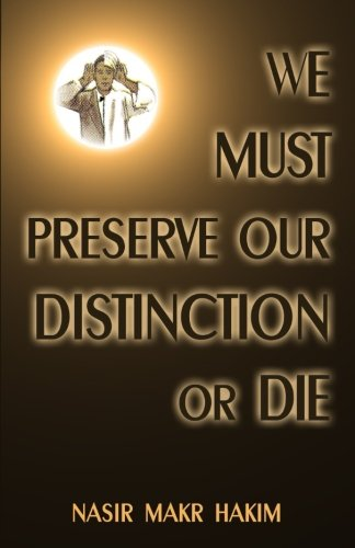 9781884855696: We Must Preserve Our Distinction Or Die!