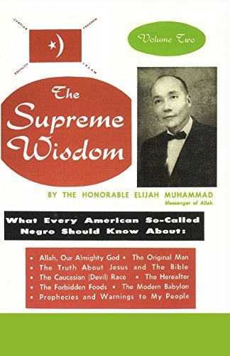9781884855924: The Supreme Wisdom: What Every American So-Called Negro Should Know About