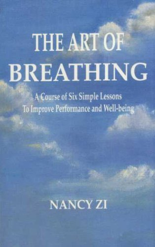 9781884872624: Art of Breathing, The: A Course of Six Simple Lessons to Improve Performance and Well-being