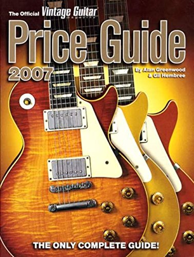 9781884883187: Vintage Guitar Price Guide 2007 (Official Vintage Guitar Magazine Price Guide)