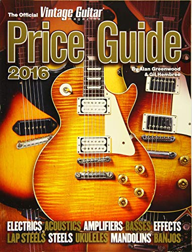 The Official Vintage Guitar Magazine Price Guide 2016: Greenwood, Alan, Hembree, Gil