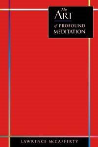 9781884884061: The Art of Profound Meditation