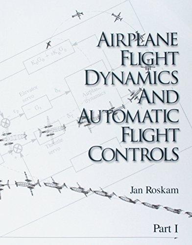 Airplane Flight Dynamics and Automatic Flight Controls: Roskam, J., Roskam,