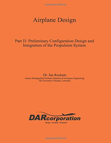 9781884885433: Airplane Design, Part II : Preliminary Configuration Design and Integration of the Propulsion System