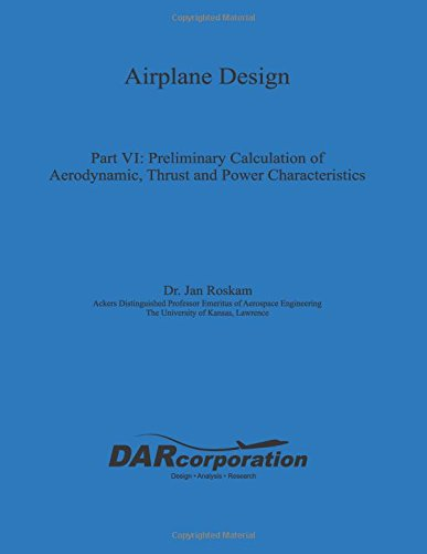 9781884885525: Airplane Design Part VI : Preliminary Calculation of Aerodynamic Thrust and Power Characteristics