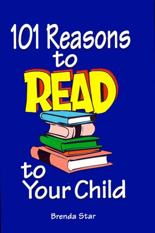 9781884886102: 101 Reasons to READ to Your Child