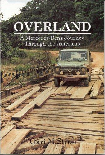Overland: A Mercedes-Benz Journey Through the Americas: Gari M. Stroh
