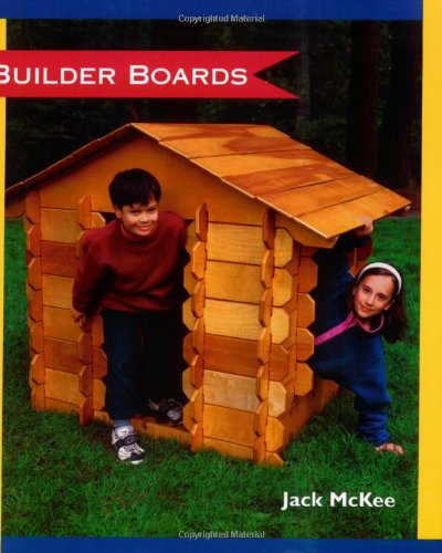 9781884894527: Builder Boards: A playhouse children build themselves