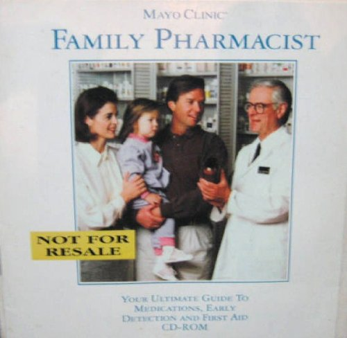 9781884899942: Mayo Clinic Family Pharmacist: Your Ultimate Guide to Medications, Early Detection and First Aid