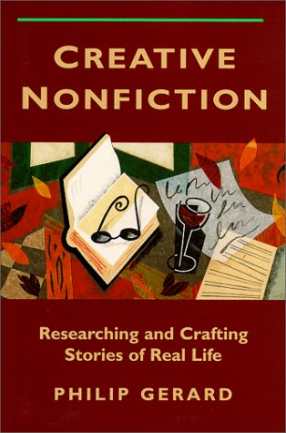 Creative Nonfiction: Researching and Crafting Stories of Real Life (9781884910432) by Philip Gerard
