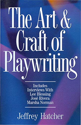 The Art and Craft of Playwriting: Hatcher, Jeffery
