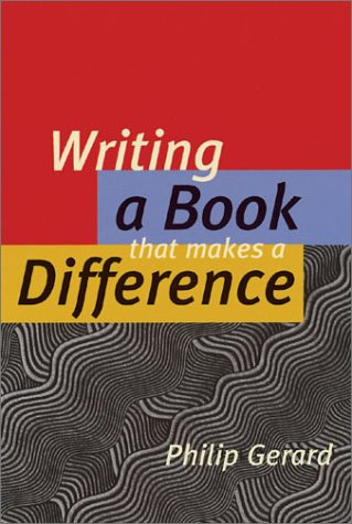Writing a Book That Makes a Difference (9781884910562) by Philip Gerard