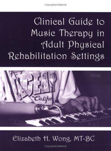 9781884914119: Clinical Guide to Music Therapy in Adult Physical Rehabilitation Settings