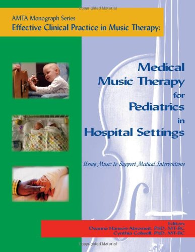 9781884914225: Medical Music Therapy for Pediatrics in Hospital Settings