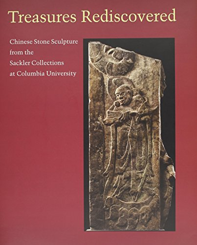 Treasures Rediscovered: Chinese Stone Sculpture from the: Swergold, Leopold (Curator