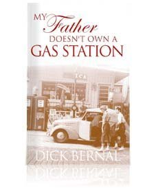 My Father Doesn't Own a Gas Station: Dick Bernal
