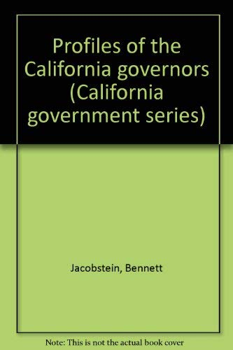 Profiles of the California governors (California government series): Jacobstein, Bennett