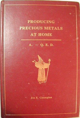 9781884928321: Producing Precious Metals At Home: Alchimia - Quod Erat Demonstrandum