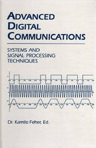 9781884932021: Advanced Digital Communications: Systems and Signal Processing Techniques