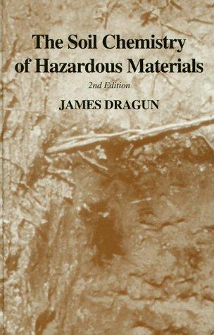 The Soil Chemistry of Hazardous Materials: Dragun, James