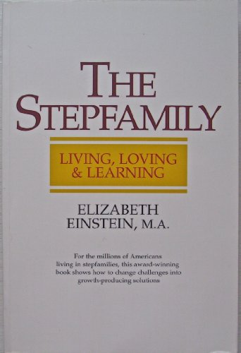9781884944000: The Stepfamily: Living, Loving and Learning