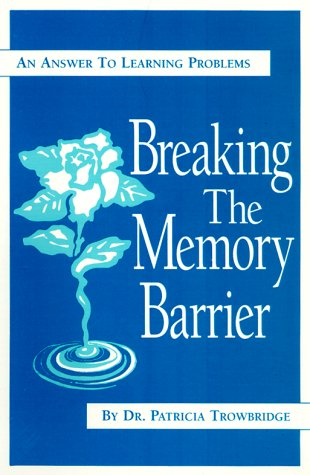 9781884953057: Breaking the Memory Barrier: An Answer to Learning Problems