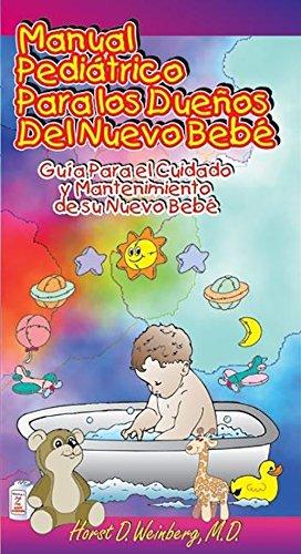 9781884956065: Manual Pediatrico Para los Duenos del Nueva Bebe: Guia Para el Cuidado y Mantenimiento de su Nuevo Bebe