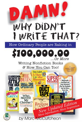 9781884956171: Damn! Why Didn't I Write That?: How Ordinary People Are Raking in $100,000,00-- Or More Writing Nonfiction Books & How You Can Too!