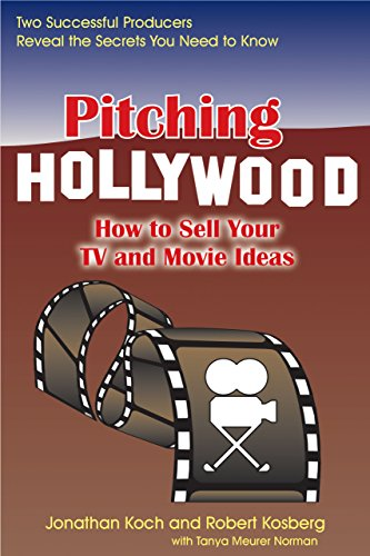9781884956317: Pitching Hollywood: How to Sell Your TV Show and Movie Ideas