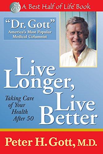9781884956355: Live Longer, Live Better: Taking Care of Your Health After 71 (Best Half of Life Se)