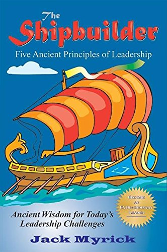 9781884956423: The Shipbuilder: Five Ancient Principles of Leadership
