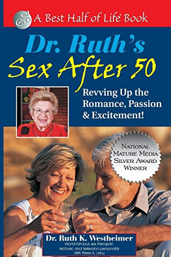 Dr. Ruth's Sex After 50: Revving Up: Ruth K Westheimer