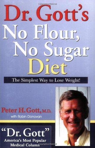9781884956522: Dr. Gott's No Flour, No Sugar Diet