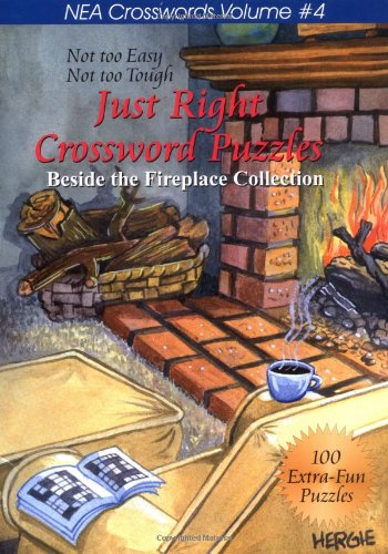 9781884956645: Just Right Crossword Puzzles Volume 4: Beside The Fireplace Collection (NEA Crosswords)