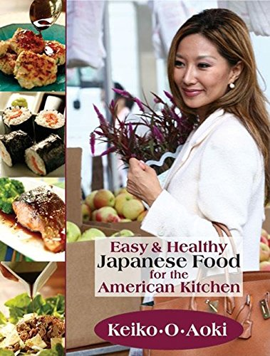 9781884956676: Easy & Healthy Japanese Food for the American Kitchen