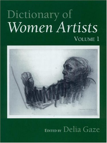 9781884964213: Dictionary of Women Artists (Two Volume Set)