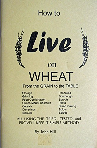 9781884979002: How to Live on Wheat