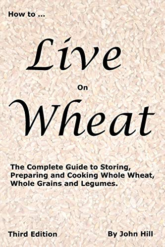 9781884979125: How to Live on Wheat