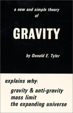 A New and Simple Theory of Gravity: Donald E. Tyler