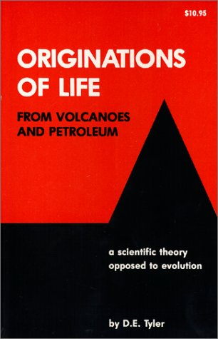 9781884981012: Originations of Life from Volcanoes and Petroleum; a scientific theory opposed to evolution