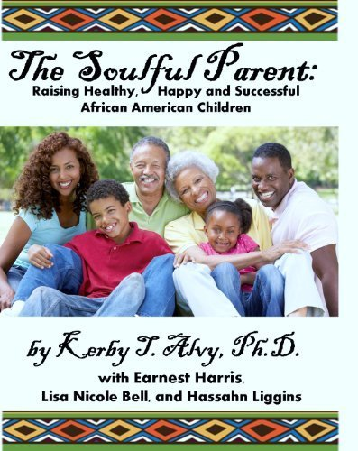 9781884984204: The Soulful Parent: Raising Healthy, Happy and Successful African American Children