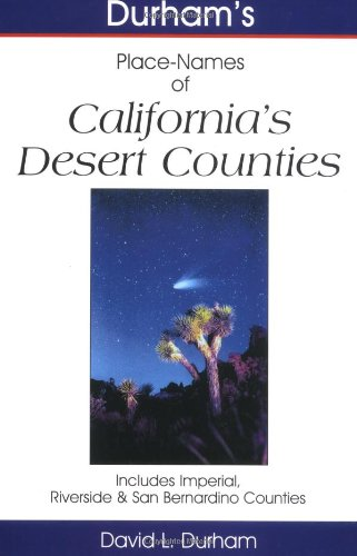 9781884995316: Durham's Place Names of California's Desert Counties: Includes Imperial, Riverside & San Bernadino Counties (Durham's Place-names of California Series)